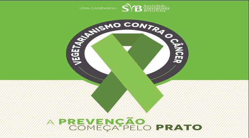 Sociedade Vegetariana Brasileira lança a campanha Vegetarianismo Contra o Câncer